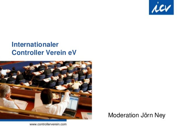 Internationaler Controller Verein eV Moderation Jörn Ney