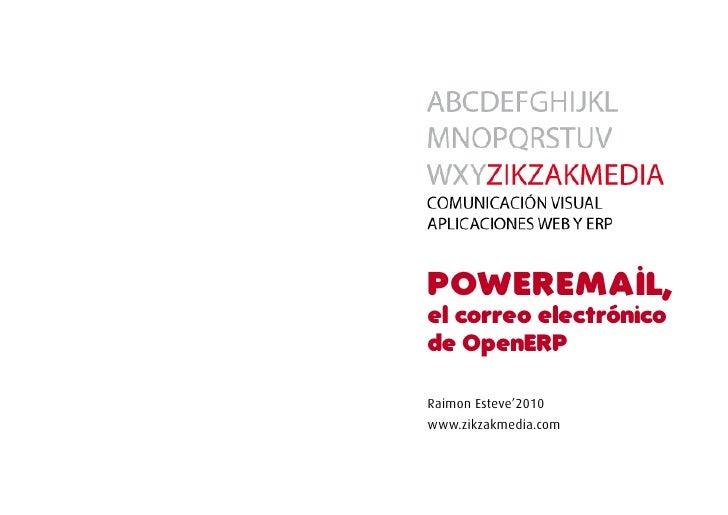 Power em a il, el correo electrónico de openerP  Raimon Esteve'2010 www.zikzakmedia.com
