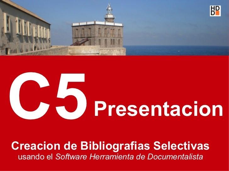 C5 Creacion de Bibliografias Selectivas usando el Software Herramienta de Documentalista