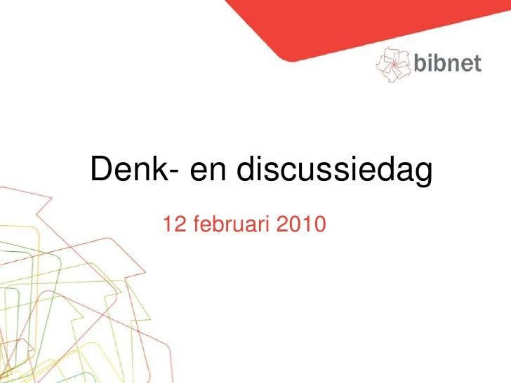 Denk- en discussiedag 12-02-2010 Inleiding