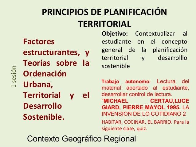 PRINCIPIOS DE PLANIFICACIÓN                       TERRITORIAL                               Objetivo: Contextualizar al   ...