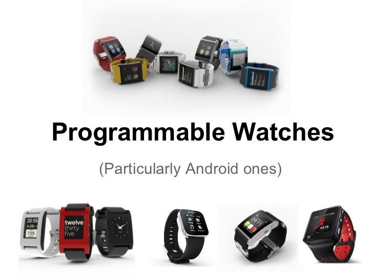 Programmable Watches   (Particularly Android ones)