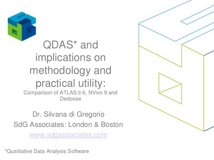 QDAS* and implications on methodology and practical utility:Comparison of ATLAS.ti 6, NVivo 9 and Dedoose<br />Dr. Silvana...