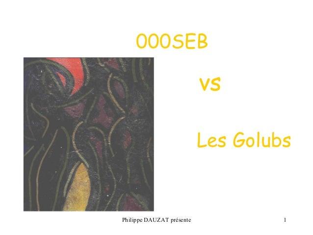 000SEB  vs  Les Golubs  Philippe DAUZAT présente 1