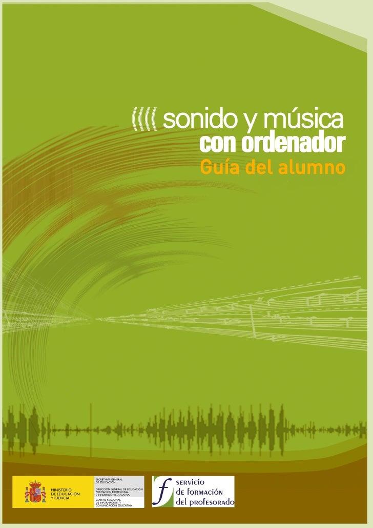SONIDO Y MÚSICA CON ORDENADOR  El mundo multimedia  El sonido y la música son elementos indispensables en medios de comuni...