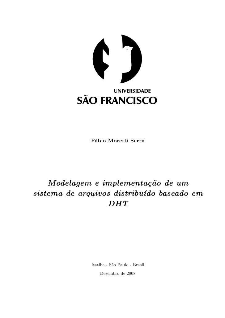 F´bio Moretti Serra               a         Modelagem e implementa¸˜o de um                              ca sistema de arq...