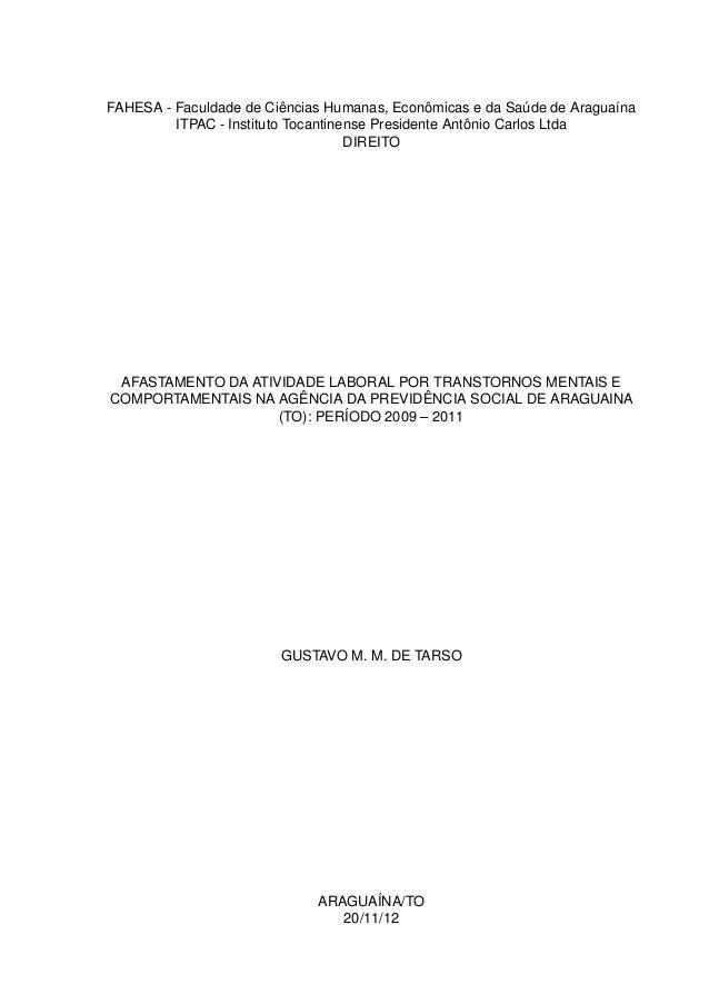 FAHESA - Faculdade de Ciências Humanas, Econômicas e da Saúde de Araguaína         ITPAC - Instituto Tocantinense Presiden...