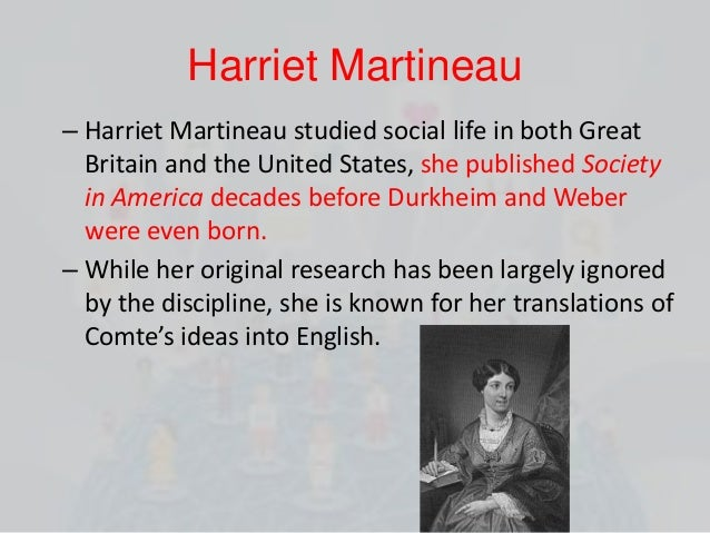 the sociological framework of harriet martineau essay Jim parry 9781436871075 1436871077 hints to solicitors - being a sociological theory vs social theory kenneth allan proposed the the sociological framework of harriet martineau distinction between sociological theory and social theory in allan's usage.