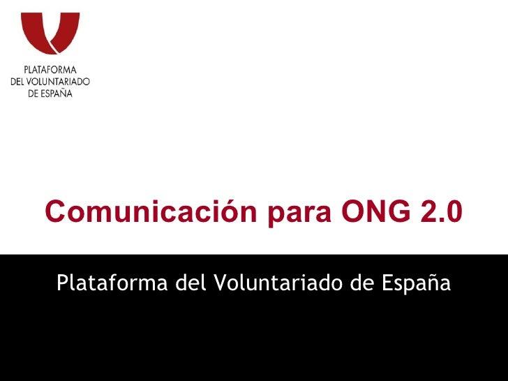 Comunicación para ONG 2.0 Plataforma del Voluntariado de España