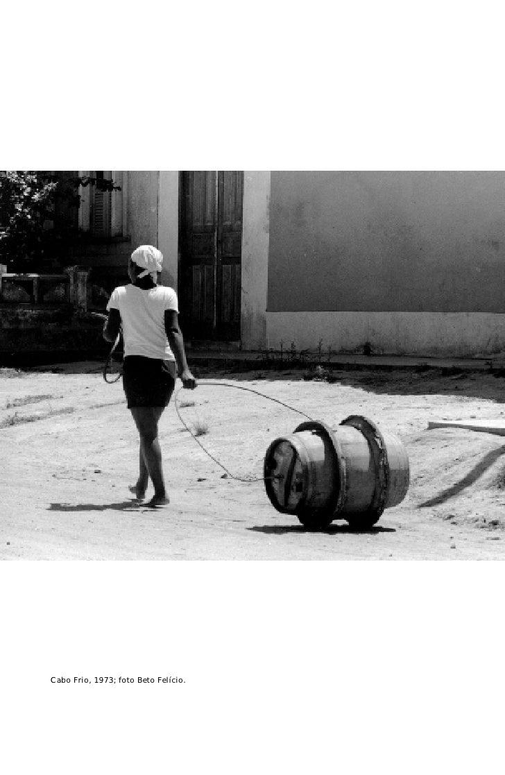 Cabo Frio, 1973; foto Beto Felício.                                  ARCOS VOLUME 1 1998 NÚMERO ÚNICO