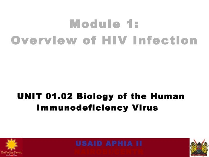 Module 1: Overview of HIV Infection UNIT 01.02 Biology of the  Human Immunodeficiency Virus