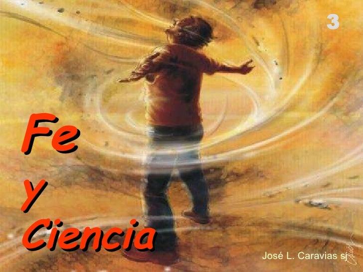 José L. Caravias sj Fe   y  Ciencia 3