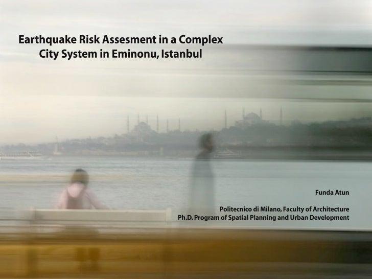 Earthquake Risk Assessment in a Complex City System in Eminonu, Istanbul