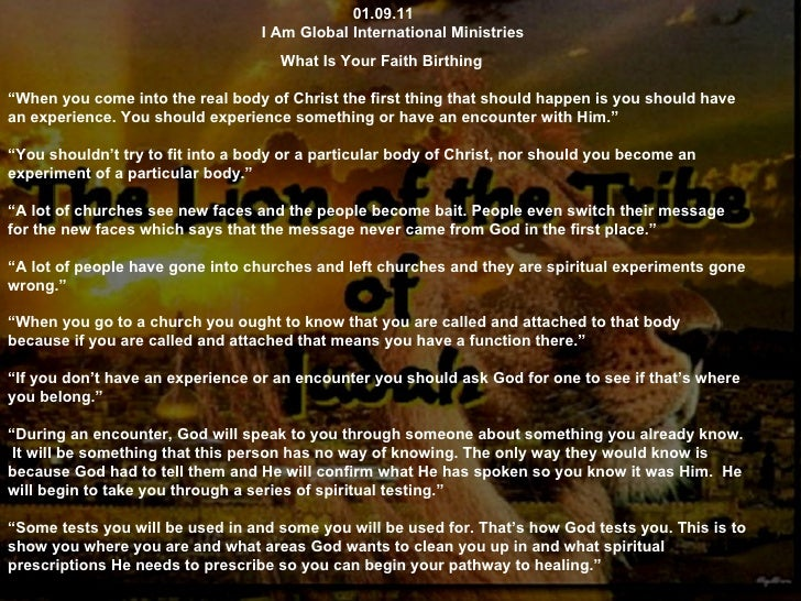 """01.09.11 I Am Global International Ministries What Is Your Faith Birthing """" When you come into the real body of Christ the..."""
