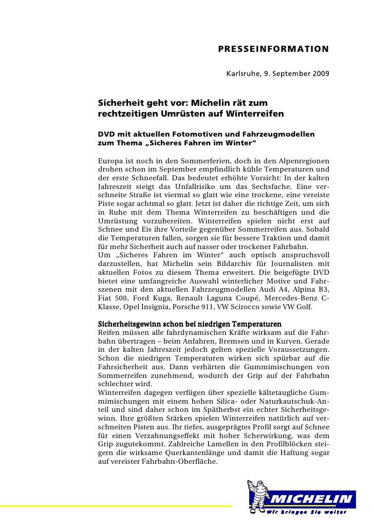 PRESSEINFORMATION =                                            Karlsruhe, 9. September 2009Sicherheit geht vor: Michelin r...
