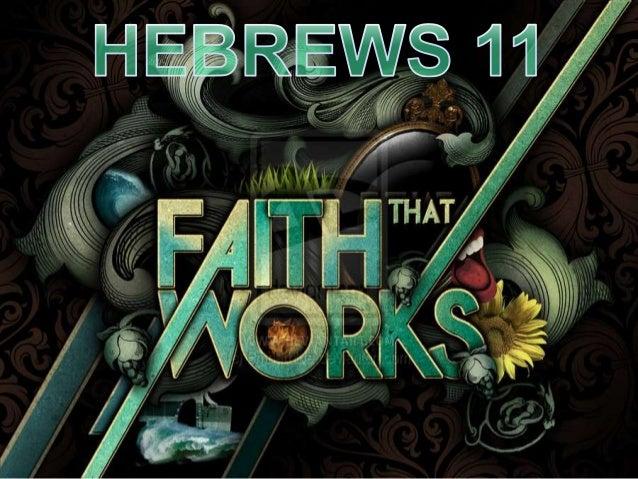 hebrews 11 - faith and works