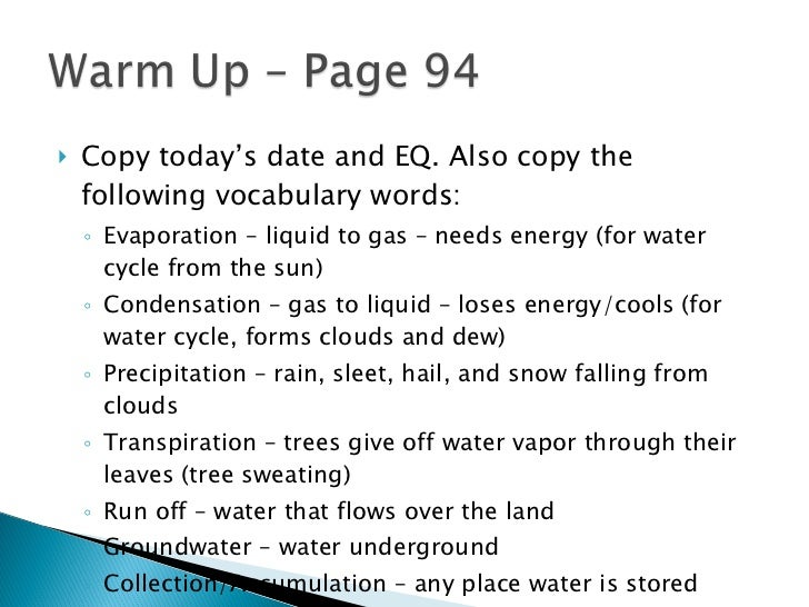 <ul><li>Copy today's date and EQ. Also copy the following vocabulary words: </li></ul><ul><ul><li>Evaporation – liquid to ...