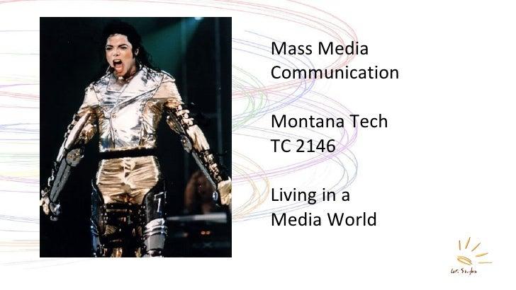 Mass Media Communication  Montana Tech TC 2146 Living in a  Media World
