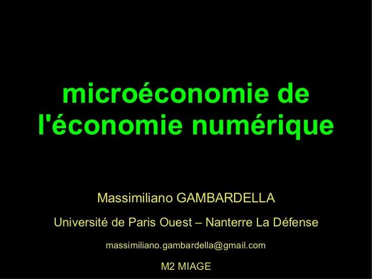 microéconomie deléconomie numérique        Massimiliano GAMBARDELLA Université de Paris Ouest – Nanterre La Défense       ...