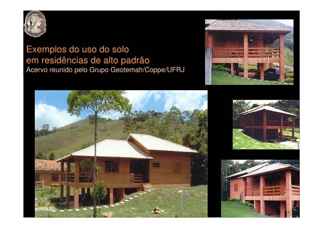 Exemplos do uso do solo em residências de alto padrão Acervo reunido pelo Grupo Geotemah/Coppe/UFRJ