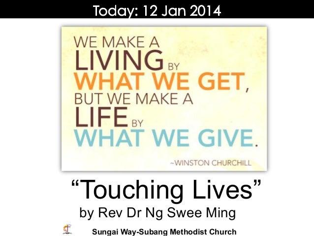 """Touching Lives"" by Rev Dr Ng Swee Ming Sungai Way-Subang Methodist Church"