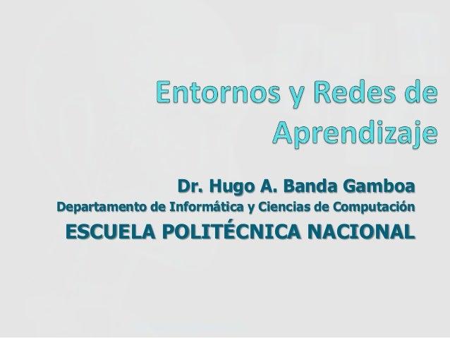 Dr. Hugo A. Banda Gamboa Departamento de Informática y Ciencias de Computación ESCUELA POLITÉCNICA NACIONAL © Dr. Hugo A. ...