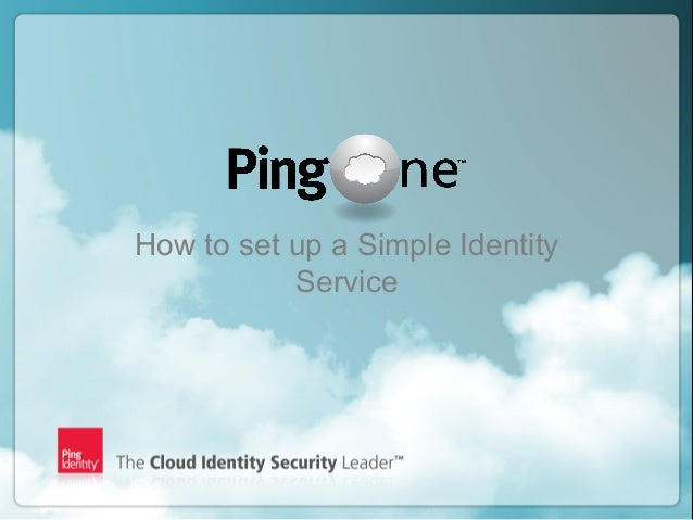 CIS13: Bootcamp: PingOne as a Simple Identity Service