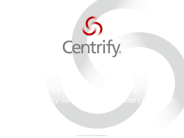 CIS13: Beyond the Building: Secure Identity Services for Mobile and Cloud Apps