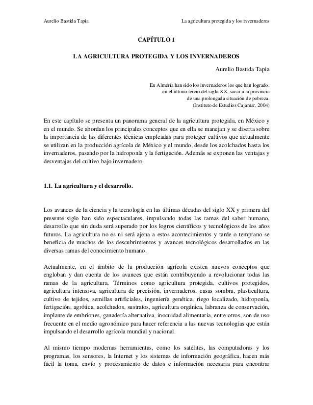 Aurelio Bastida Tapia  La agricultura protegida y los invernaderos  CAPÍTULO 1 LA AGRICULTURA PROTEGIDA Y LOS INVERNADEROS...