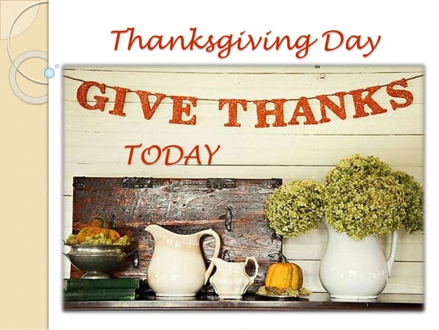 Thanksgiving Day  TODAY