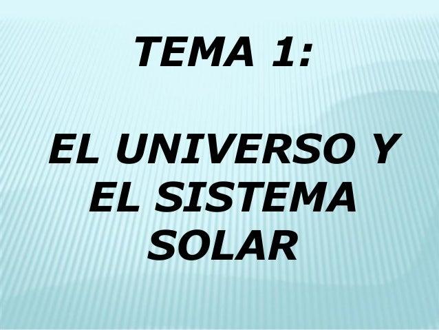 TEMA 1:  EL UNIVERSO Y EL SISTEMA SOLAR