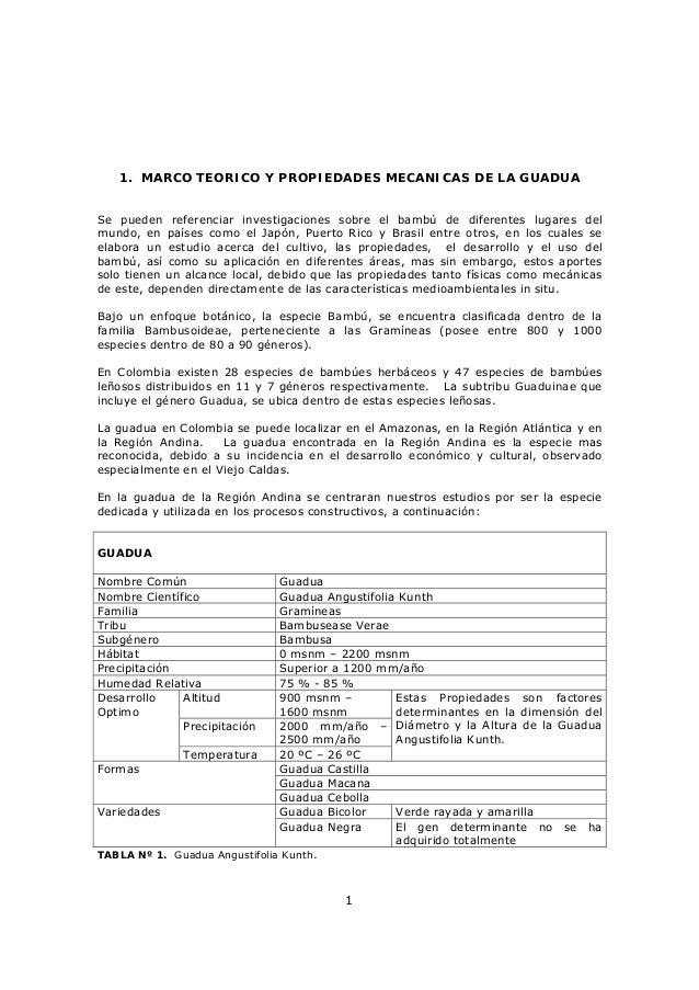 1 1. MARCO TEORICO Y PROPIEDADES MECANICAS DE LA GUADUA Se pueden referenciar investigaciones sobre el bambú de diferentes...