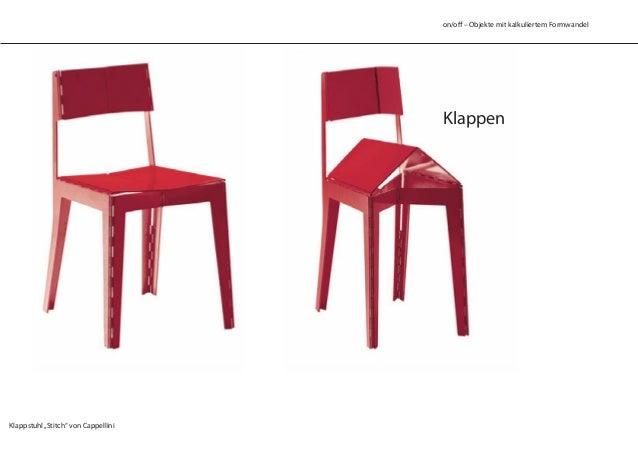"""on/off – Objekte mit kalkuliertem Formwandel Klappen Klappstuhl""""Stitch"""" von Cappellini"""