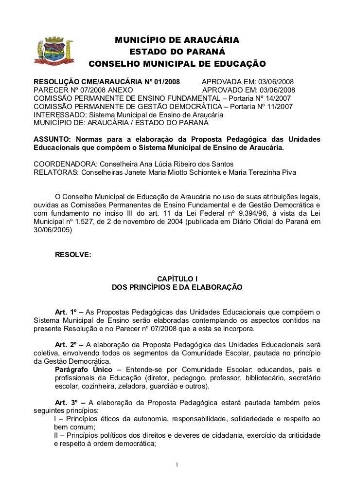 RESOLUÇÃO CME/ARAUCÁRIA Nº 01/2008