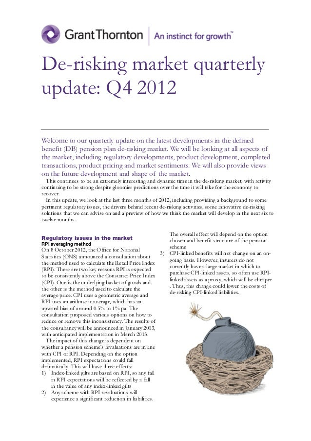 De-risking market quarterlyupdate: Q4 2012Welcome to our quarterly update on the latest developments in the definedbenefit...