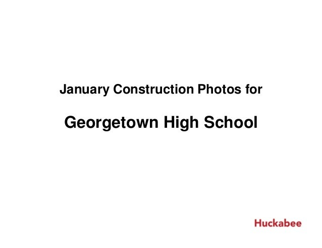 January Construction Photos forGeorgetown High School