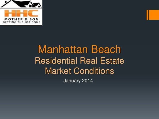 Manhattan Beach Residential Real Estate Market Conditions January 2014