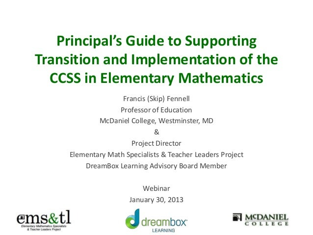 Principal's Guide to Supporting Transition and Implementation of the CCSS in Elementary Mathematics Francis (Skip) Fennell...