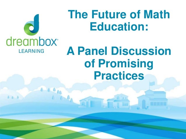 The Future of Math Education: A Panel Discussion of Promising Practices