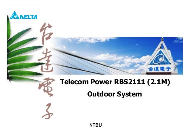 BRS2111(2.1M) Outdoor Power System1Telecom Power RBS2111 (2.1M)Outdoor SystemNTBU