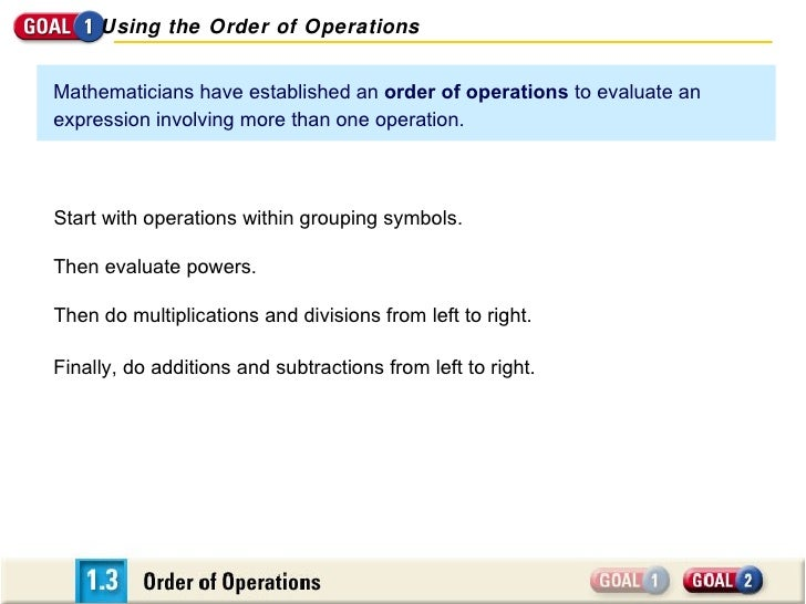 Mathematicians have established an  order of operations  to evaluate an expression involving more than one operation.  Fin...