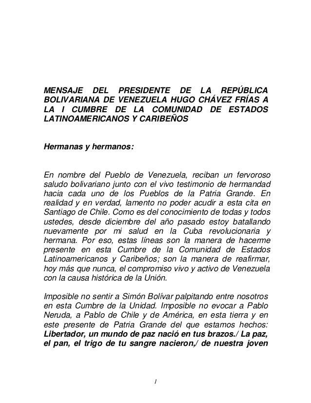 MENSAJE DEL PRESIDENTE DE LA REPÚBLICABOLIVARIANA DE VENEZUELA HUGO CHÁVEZ FRÍAS ALA I CUMBRE DE LA COMUNIDAD DE ESTADOSLA...