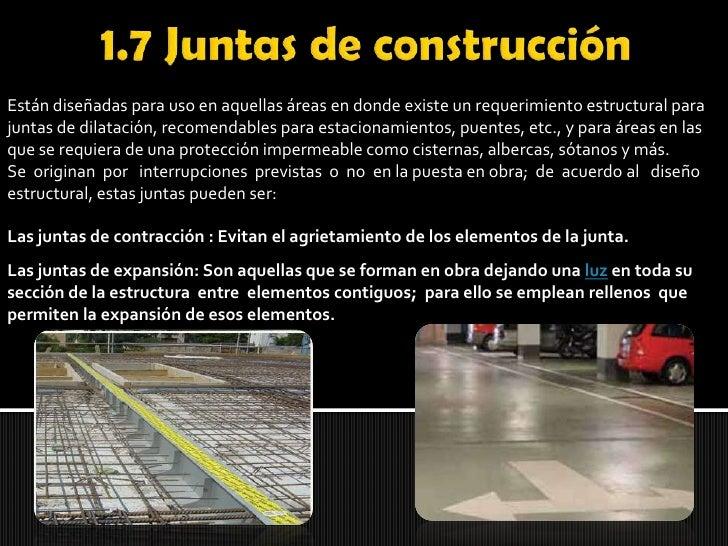 1.7 Juntas de construcción<br />Están diseñadas para uso en aquellas áreas en donde existe un requerimiento estructural pa...
