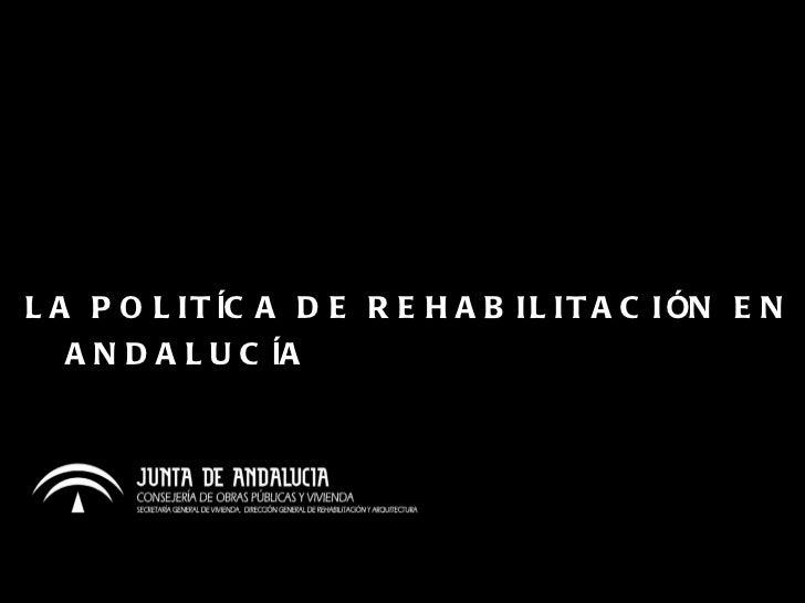 La política de rehabilitación en Andalucía