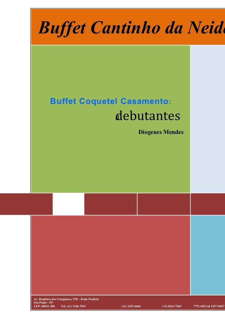 Buffet Cantinho da Neide            Buffet Coquetel Casamento :                                                    debutan...