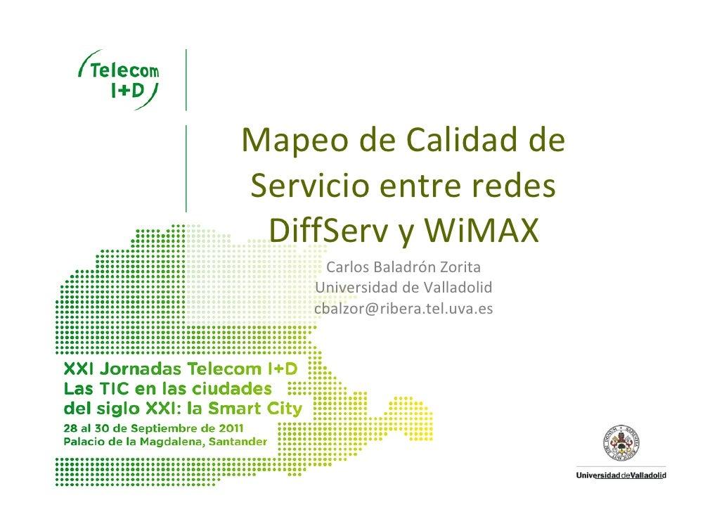 MapeodeCalidaddeServicioentreredes DiffServyWiMAX      CarlosBaladrónZorita    UniversidaddeValladolid    cba...