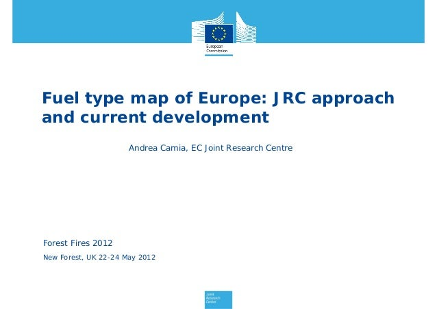 Fuel type map of Europe: JRC approachand current development                      Andrea Camia, EC Joint Research CentreFo...