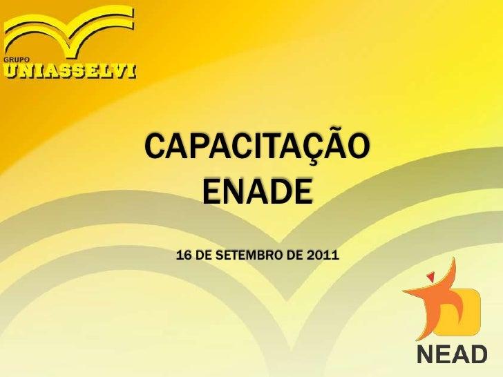 CAPACITAÇÃOENADE16 DE SETEMBRO DE 2011<br />