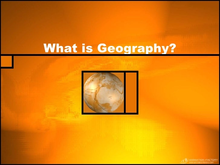 01   Chap 1   Introduction To Geography (Jan 08)