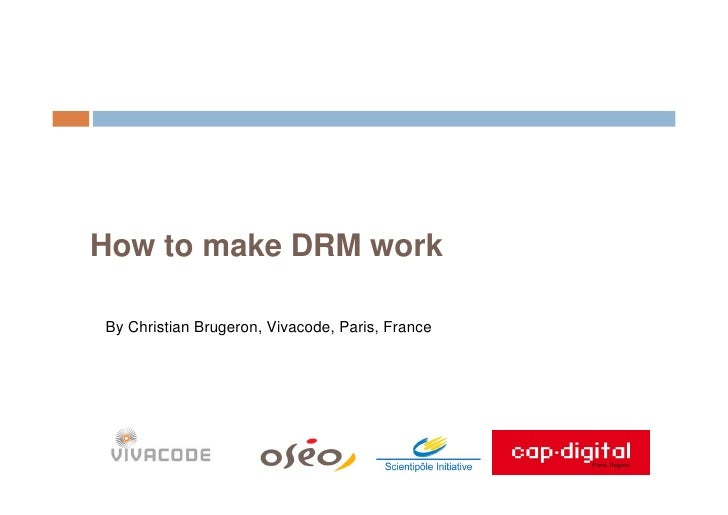How to make DRM work  By Christian Brugeron, Vivacode, Paris, France